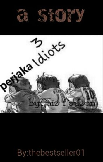 3 Perjaka Idiot