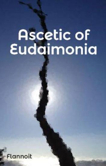 Ascetic of Eudaimonia