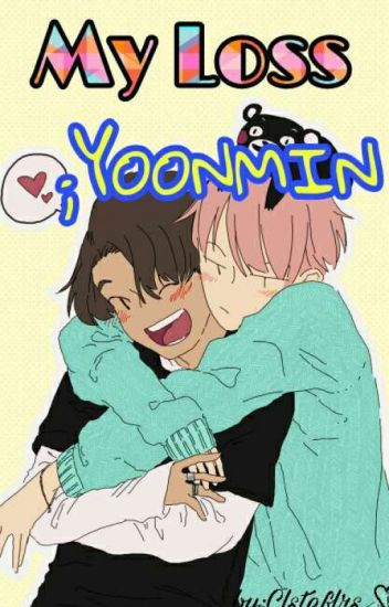My Loss ¤YOONMIN¤ PRIMERA TEMPORADA.