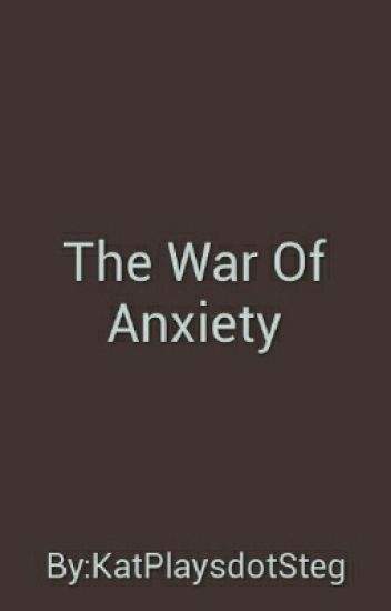 The War Of Anxiety: From A School Girls Point Of View
