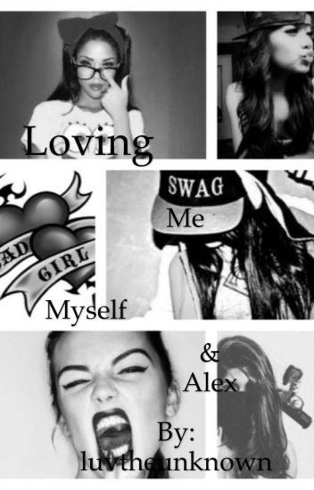 Loving Me, Myself and Alex