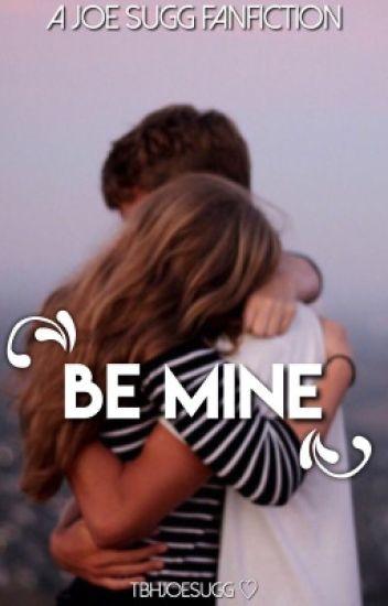 Be Mine (Joe Sugg Fanfiction)