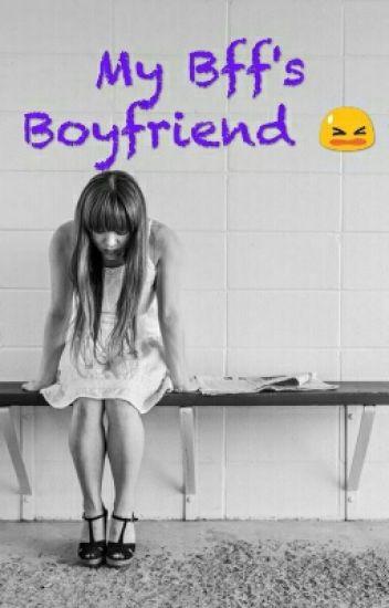 My Bff's Boyfriend