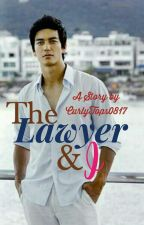 THE LAWYER & I #Wattys2017 by curlytops0817