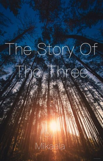 The Story Of The Three