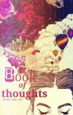 Book Of Thoughts |ON HOLD| by Little_Night_Star