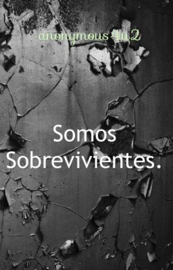 Somos sobrevivientes