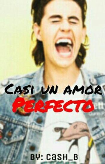Casi Un Amor Perfecto (Nash Grier)