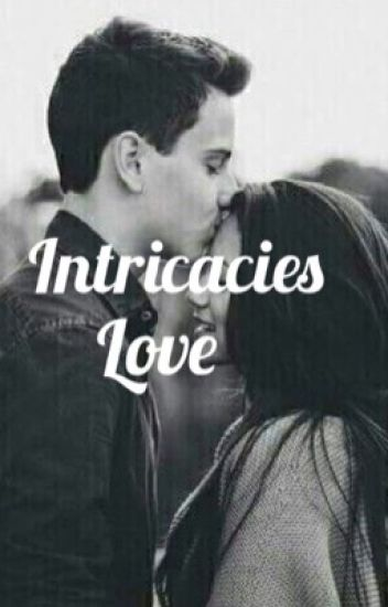 Intricacies love