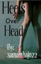 Heels Over Head by samanthajo22