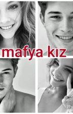 Mafya Kız  by kumsal4769