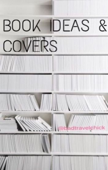 Book ideas & covers