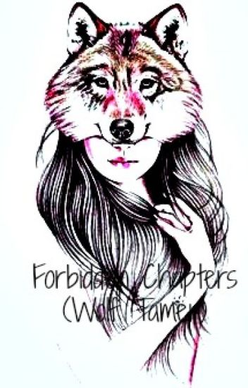 Forbidden Chapters (Wolf Tamer)