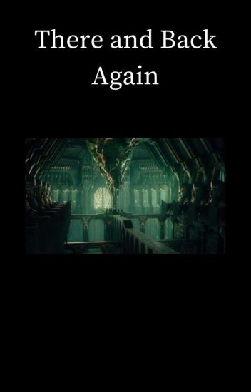 There and Back Again [Thorin Oakenshield]