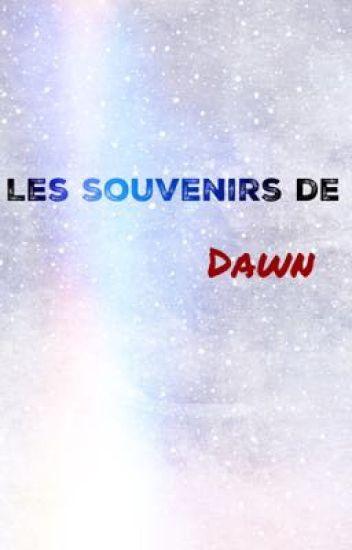 Les souvenirs de Dawn {1D}