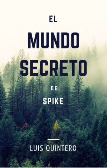 EL MUNDO SECRETO DE SPIKE