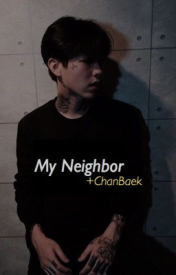 My Neighbor + ChanBaek |ASKIDA|