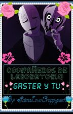Compañeros De Laboratorio (Gaster Y Tu) #CUSMV by salmalovecreepypasta