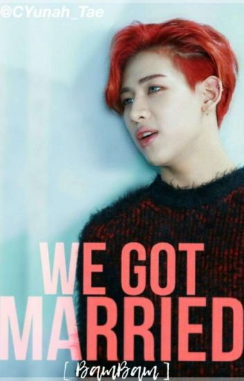 We Got Married BamBam Y Tu