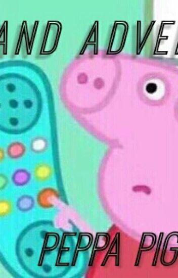 La Gran Aventura De Peppa Pig