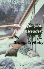 Falling for you { Leafy X Reader } by Grungecrybaby