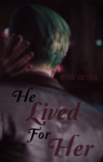He Lived For Her~ A Joker Story