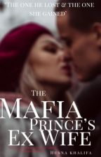 The Mafia Princes Ex-Wife by rosehearted_
