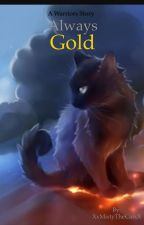 Warriors- Always Gold by TheShadyPancham