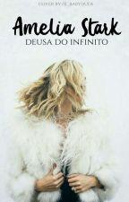 Amélia Stark - Deusa Do Infinito  by EduardaSchmitt