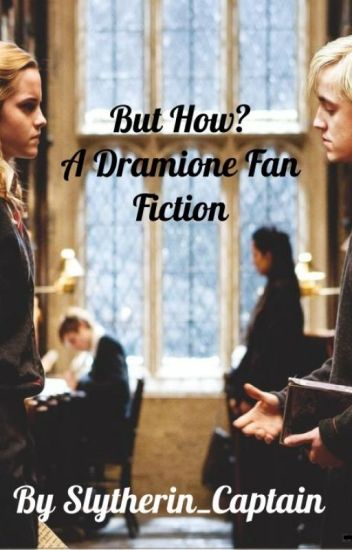 But How? (A Nuna Blinny and Dramione Fan fic)