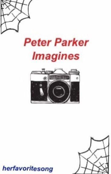 Peter Parker Imagines