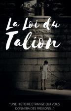 La loi du Talion by AlbusDumbledore5