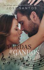 Perdas e Ganhos by JosySantosOliveira
