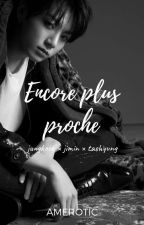 Encore plus proche (OS VMinKook) by Hansol1004error