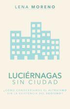 Luciérnagas sin ciudad. by hazzart