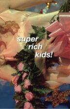 super rich kids! by spookyblack