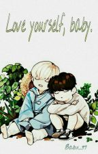 Love yourself, baby. ➸Vkook by Babx_97