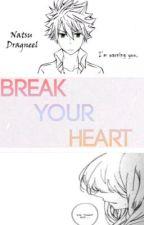 Break Your Heart. by Faby_Montana