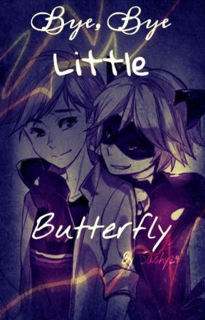 ✖  Bye, Bye.. Little Butterfly // Miraculous // by Sashy29