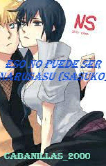 eso no puede ser narusasu(sasuko)