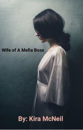 Wife Of A Mafia Boss by kiramcneil