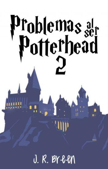 Problemas Al Ser Potterhead #2
