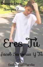 ERES TU (Jacob Sartorius y Tu) by EmilyBernalMorales