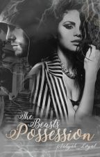 The Beasts Possession  by Aaliyah_Loyal