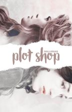 Plot Shop by gallerias