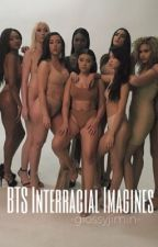 BTS Interracial Stories by GlossyJimin