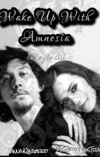Wake Up With Amnesia: ON HOLD  by johannaistrash