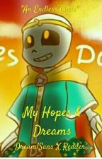 My Hopes & Dreams | Dream! Sans X Hopeless! Reader by CrazyDianne
