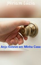 Um Anjo Esteve em Minha Casa by Mirinha25