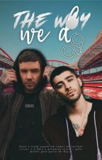 The Way We Do [ziam // português] by ziamsyndrome